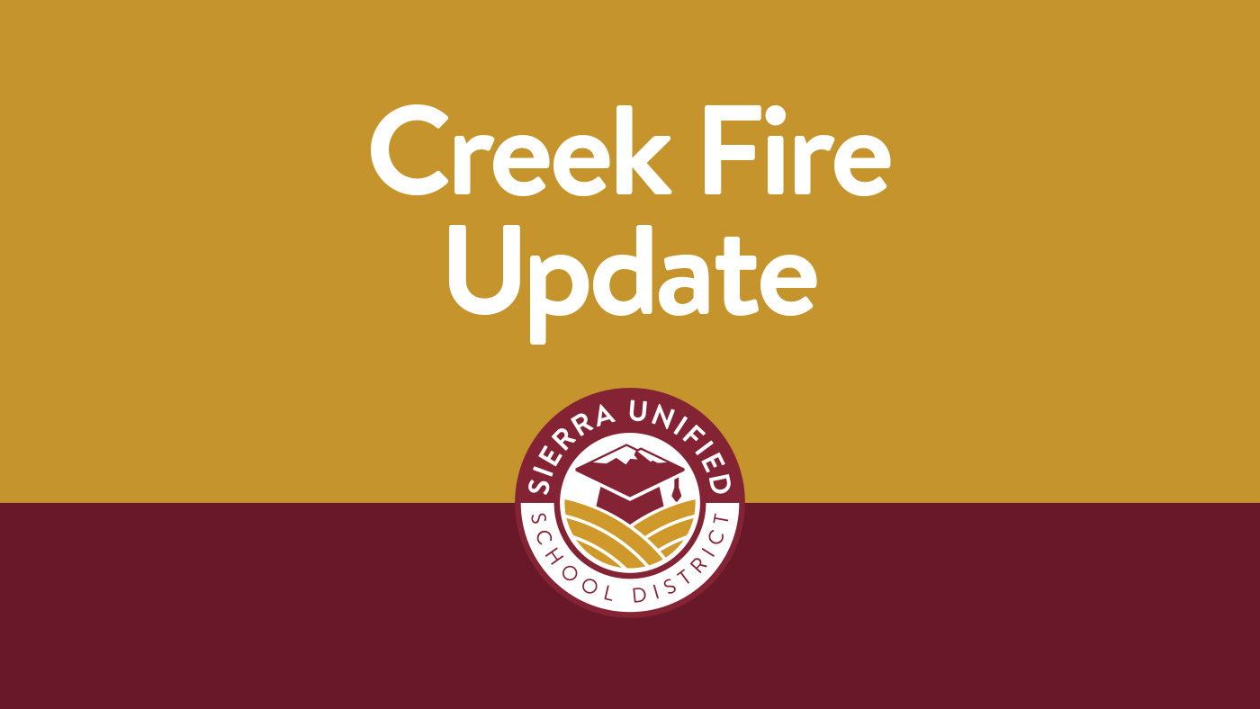 Sierra-Unified-School-District-Creek-Fire-Update