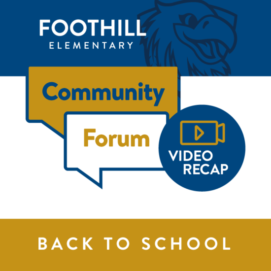 Recap Video of Foothill Elementary Back to School Community Forum