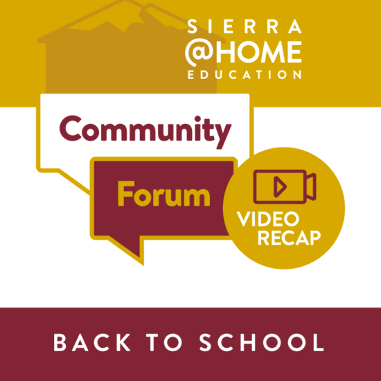 Recap Video of Sierra@Home Education Back to School Community Forum