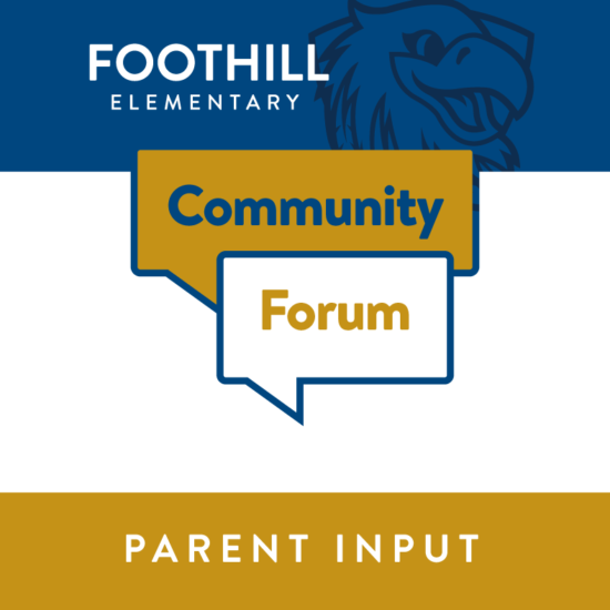 Foothill Elementary Community Forum, Wednesday March 3rd at 4:30PM