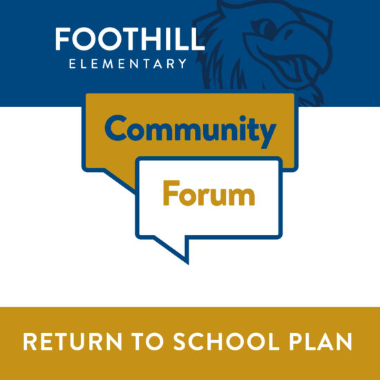Foothill Elementary Community Forum on Wednesday, October 14, 2020 at 4:30pm